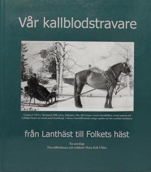 Vår kallblodstravare - Från Lanthäst till Folkets häst