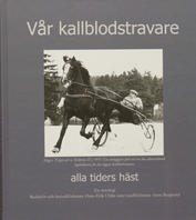 Vår Kallblodstravare - alla tiders häst